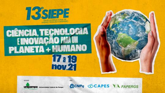 O 13º Salão Internacional de Ensino, Pesquisa e Extensão (Siepe) da Universidade Federal do Pampa (Unipampa) está com as inscriç