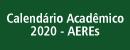 Calendário Acadêmico 2020 - AEREs