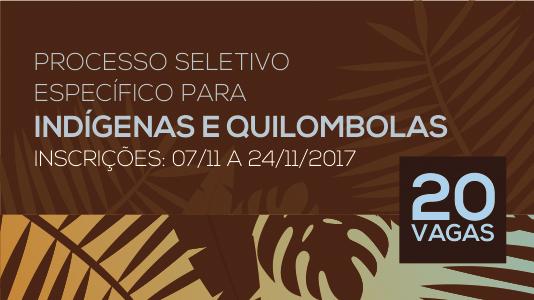 Processo Seletivo para indígenas e quilombolas - Inscrições até 24 de novembro - 20 vagas