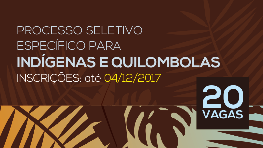 Banner publicitário anunciando o processo seletivo específico para indígenas aldeados e quilombolas.