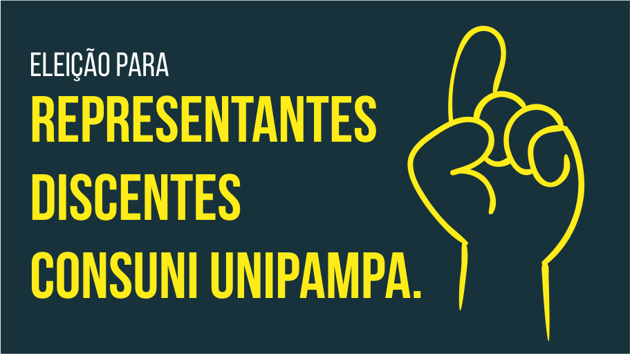 Imagem anunciando a eleição para representantes discentes no Conselho Universitário da Unipampa.
