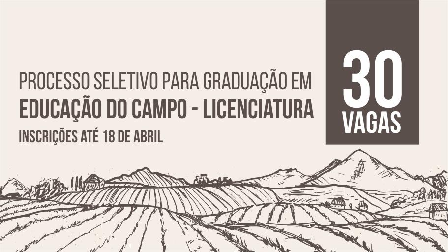 """Fundo creme, letras em marrom escrito """"processo seletivo licenciatura em Educação do Campo"""", 30 vagas em destaque"""