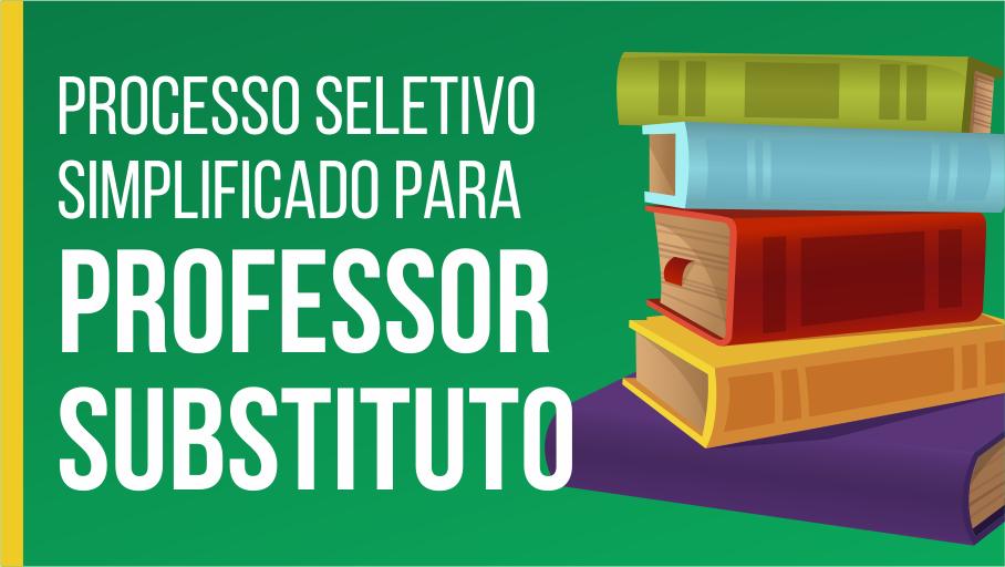 Anúncio do processo seletivo simplificado para professor substituto.
