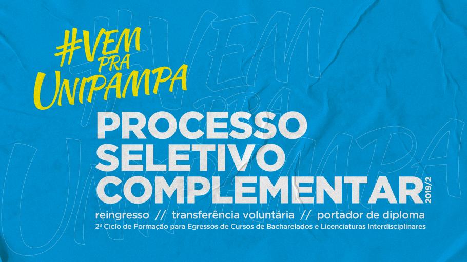 #VemPraUnipampa Processo Seletivo Complementar 2019/2