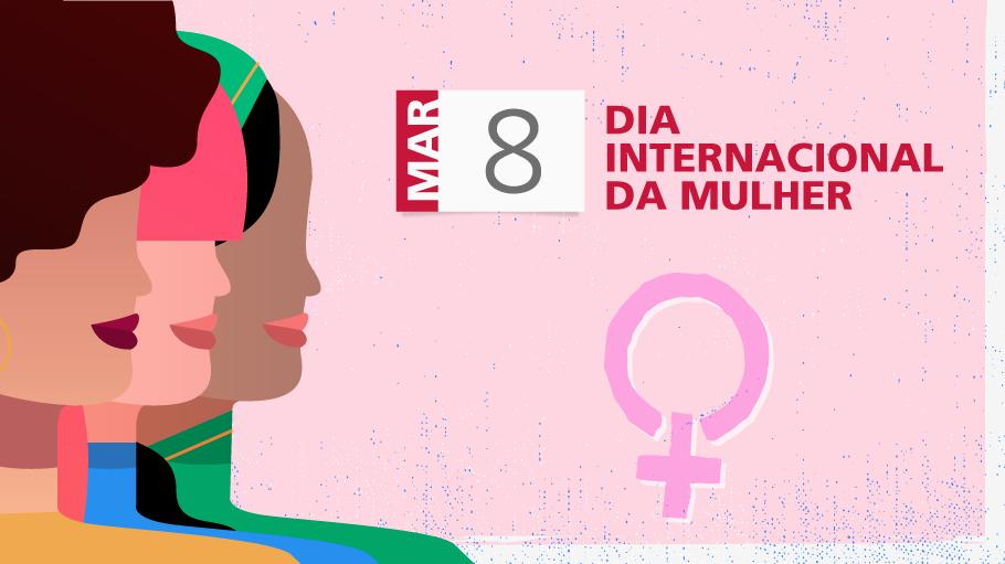 8 de Março. Dia Internacional da Mulher.