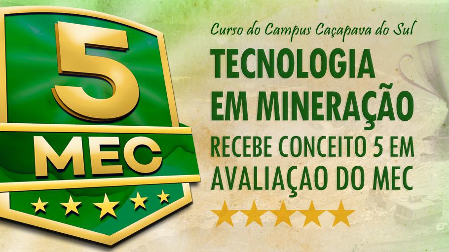 Curso do campus Caçapava do Sul, Tecnologia em Mineração, recebe conceito 5 do MEC