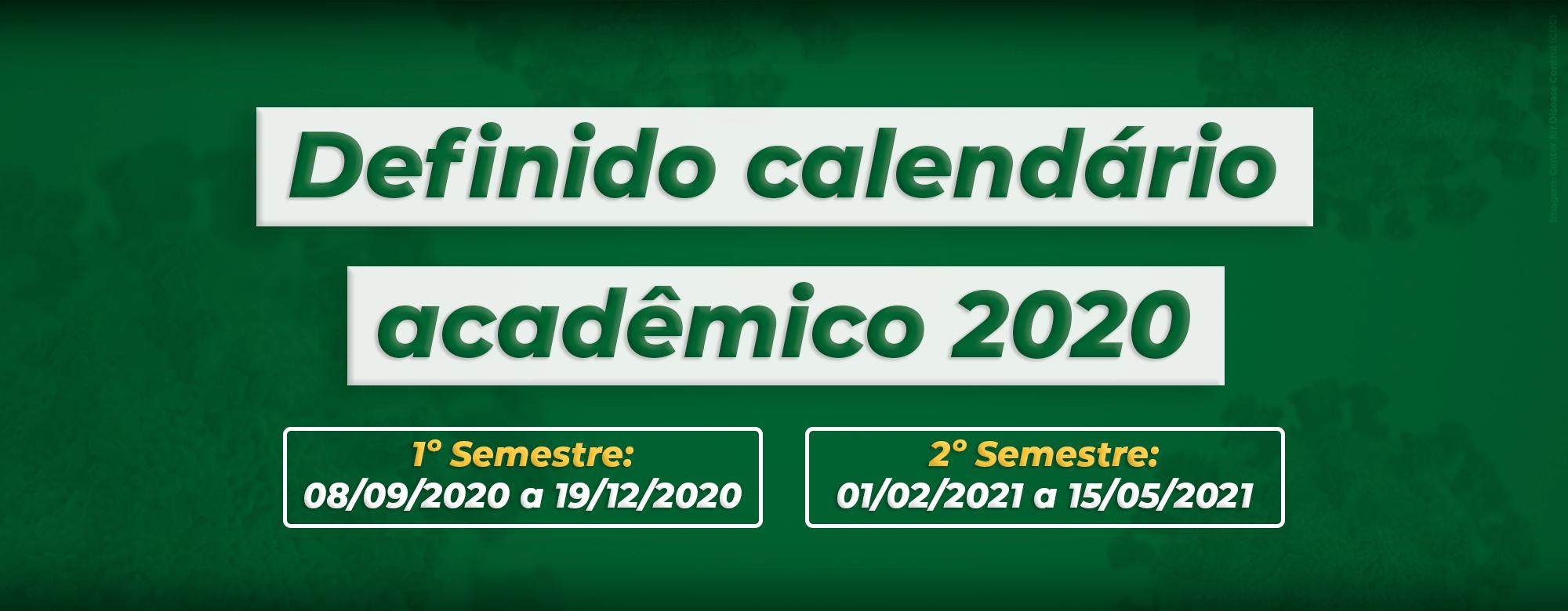 O primeiro semestre de 2020 incia em 8 de setembro e termina em 19 de dezembro