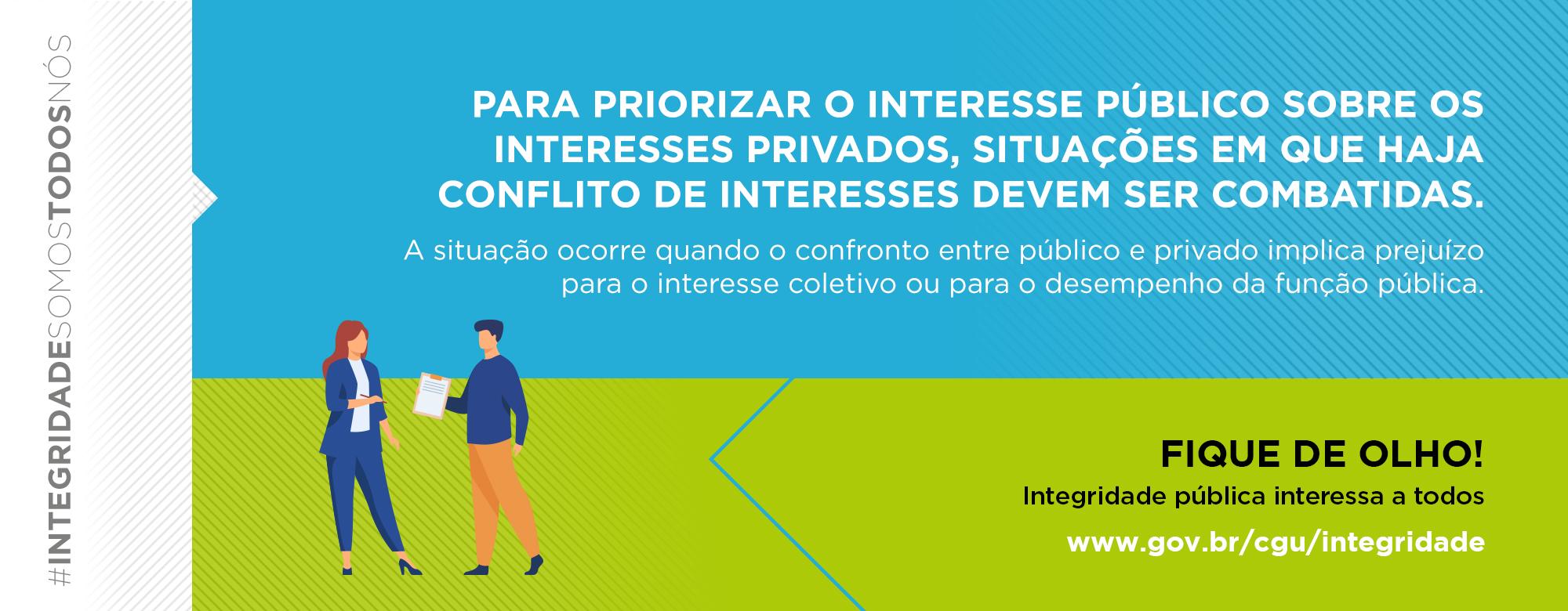 Campanha Integridade Somos Todos Nós da CGU - Conflito de Interesses