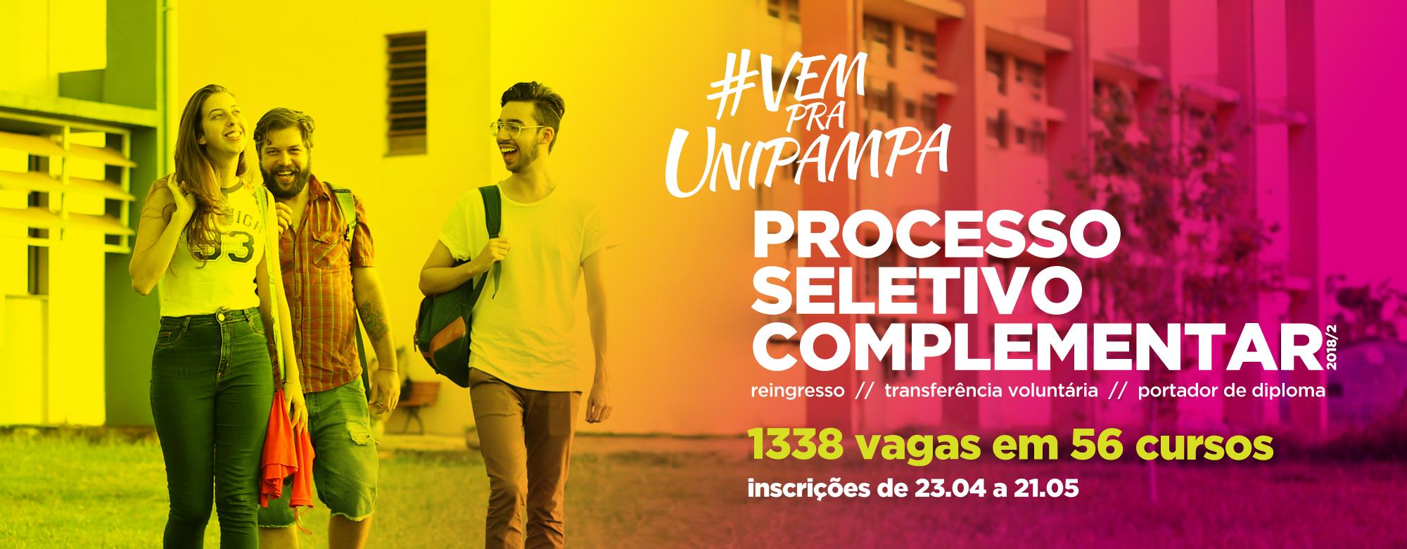 #VemPraUnipampa: Processo Seletivo Complementar 2018/2. Reingresso, transferência voluntária e portador de diploma.