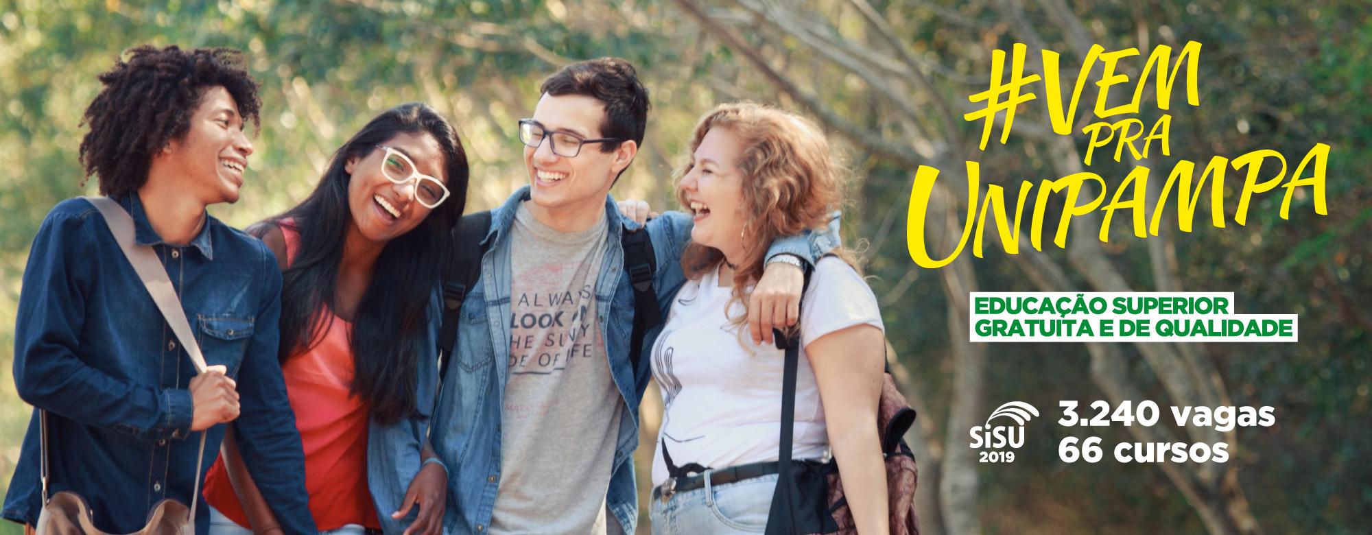 #VemPraUnipampa: Educação Superior Gratuita e de Qualidade. Sisu 2019: 3.240 vagas e 60 cursos.