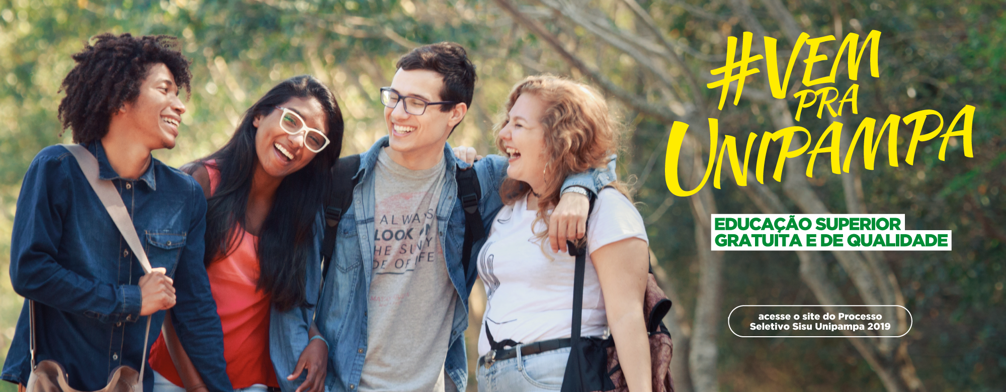 #VemPraUnipampa Educação Superior Pública e de Qualidade. Clique e acesse o site do Processo Seletivo Sisu Unipampa 2019