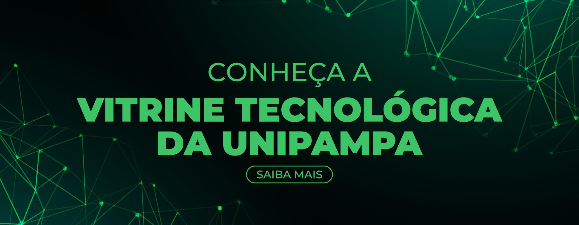Vitrine Tecnológica expõe inovações produzidas na Unipampa