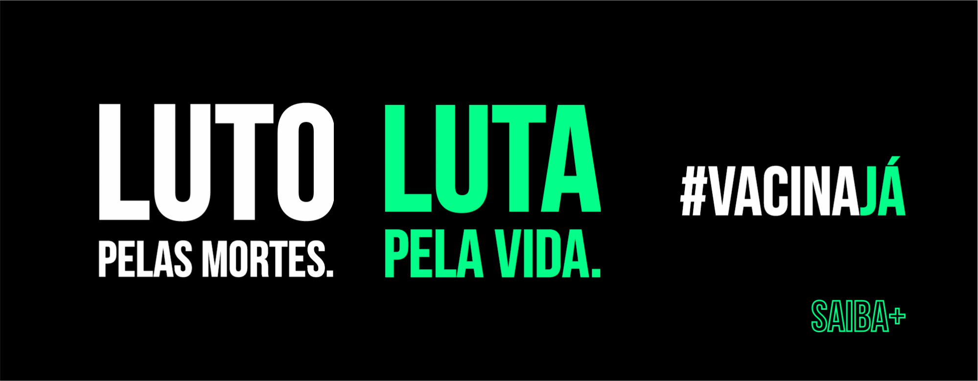 Luto pelas mortes. Luta pela Vida. #VacinaJá