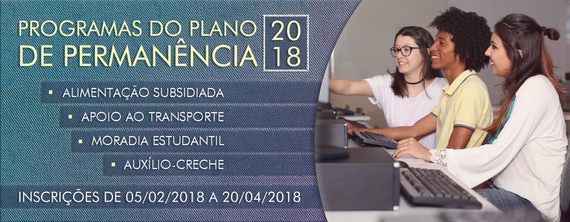 Programas do Plano de Permanência 2018 - Inscrições de 05/02 a 20/04