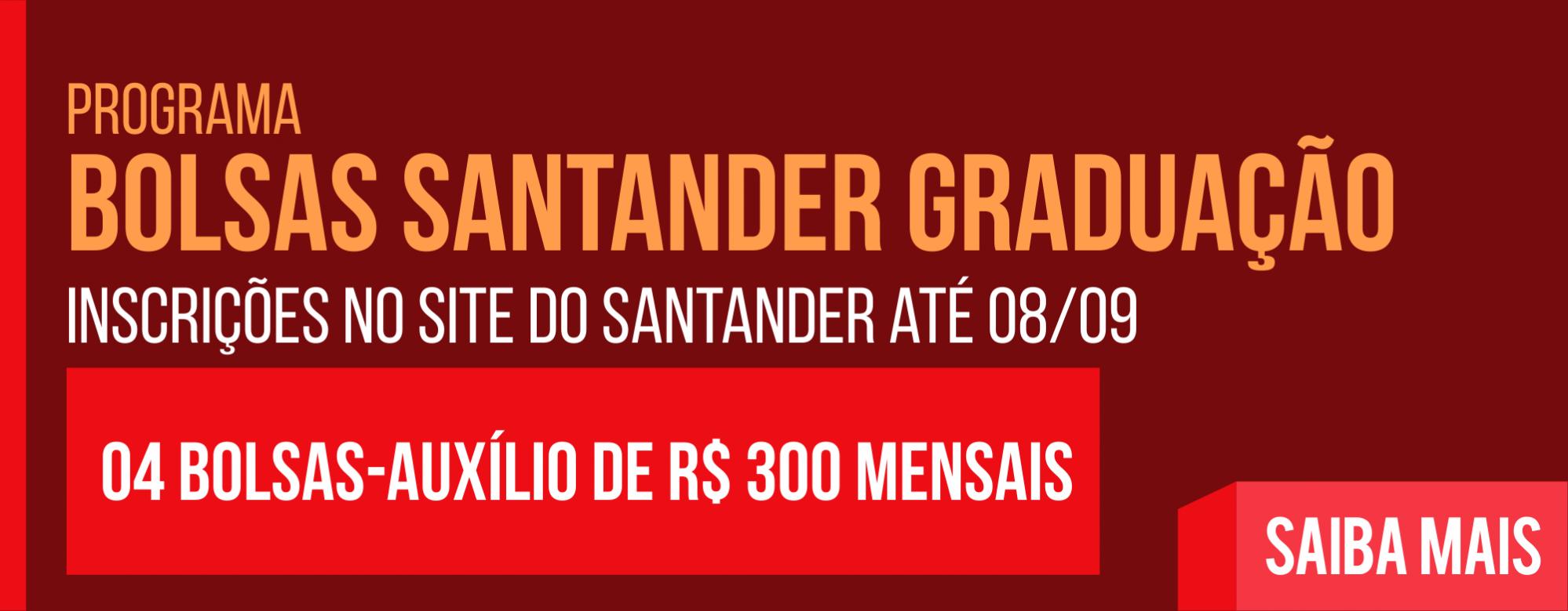 Bolsas Santander Graduação - Inscrições até 08/09