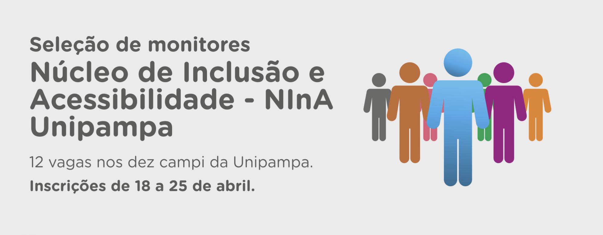 Banner publicitário anunciando a seleção de monitores para o Núcleo de Inclusão e Acessibilidade da Unipampa.