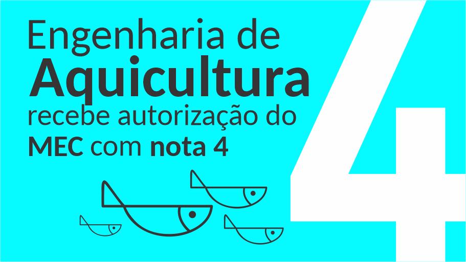 fundo azul flúor, número 4 grande em branco, abaixo desenhos de peixes e escrito Engenharia de Aquicultura recebe autorização
