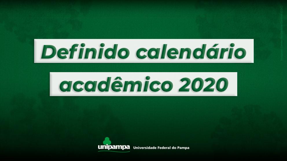 Calendário Acadêmico 2020 - 1º semestre: 08/09/2020 a 19/12/2020   2º semestre: 01/02/2021 a 15/05/2021