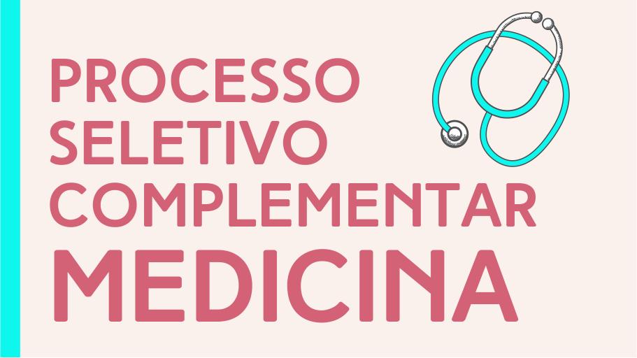 Processo Seletivo Complementar Medicina
