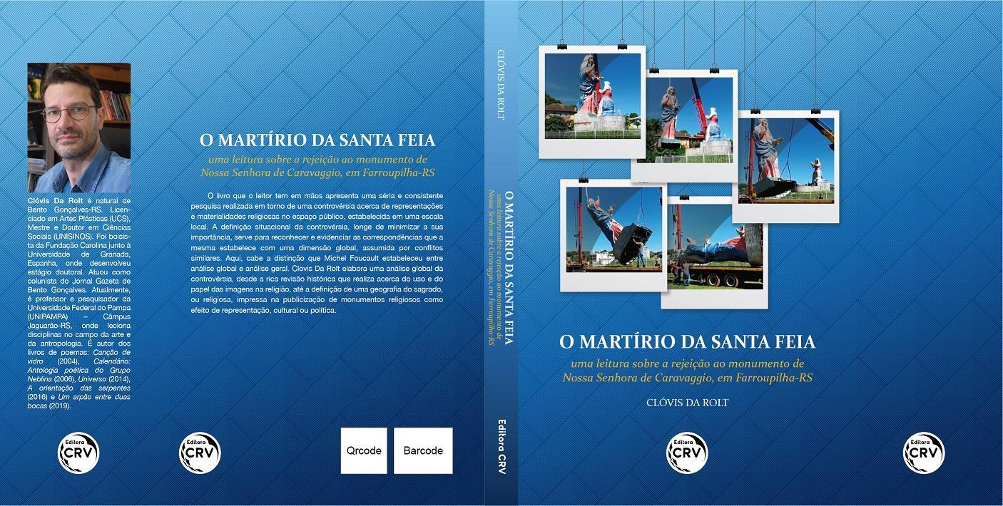 capa livro O martírio da santa feia: uma leitura sobre a rejeição ao monumento de Nossa Senhora de Caravaggio, em Farroupilha-RS