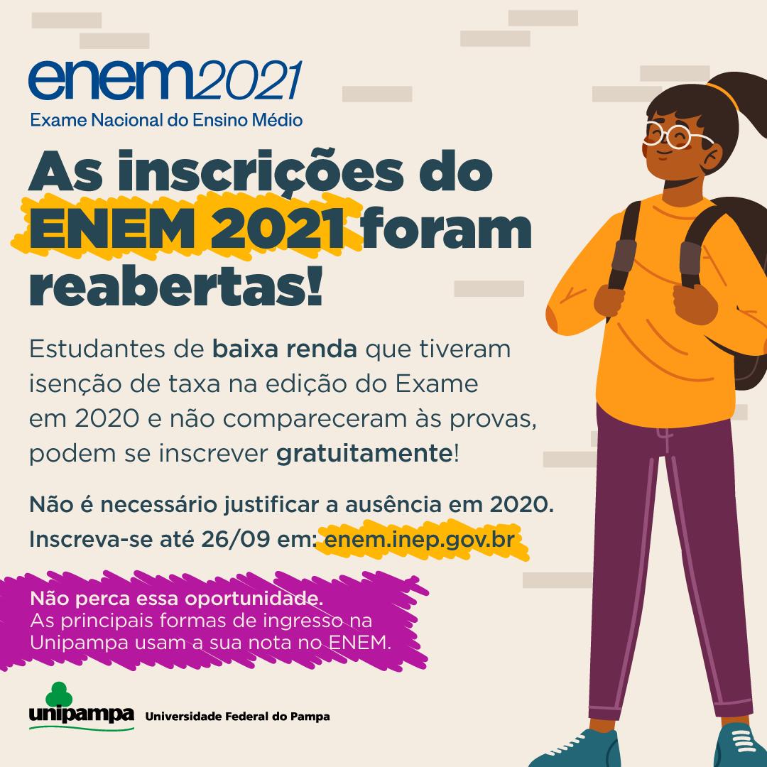 As inscrições do Enem 2021 foram reabertas! As principais formas de ingresso na Unipampa usam a sua nota do Enem.