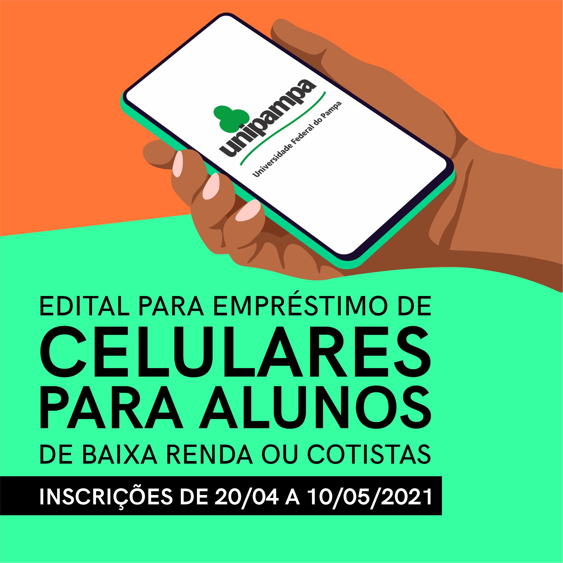 Edital para empréstimo de celulares para alunos de baixa renda ou cotistas. Inscrições até 10 de maio.