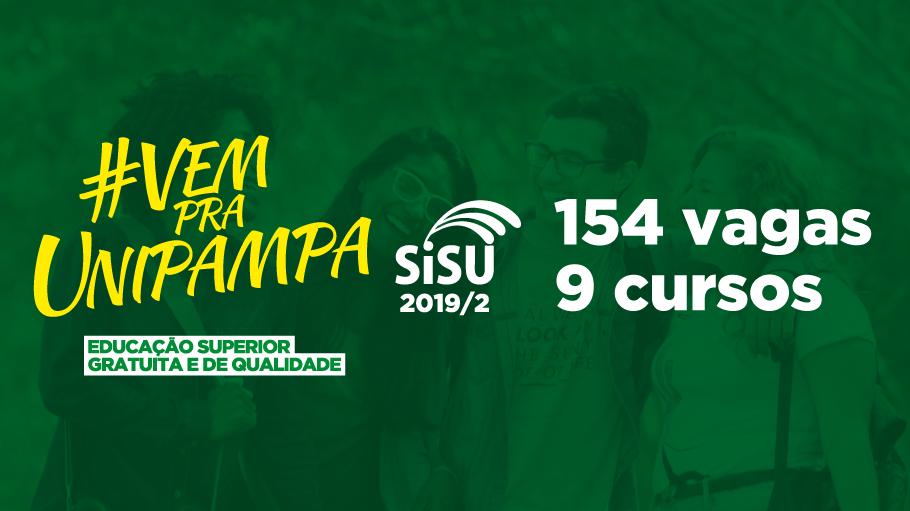 #VemPraUnipampa Educação Superior Gratuita e de Qualidade Sisu2019/2 - 154 vagas em 9 cursos