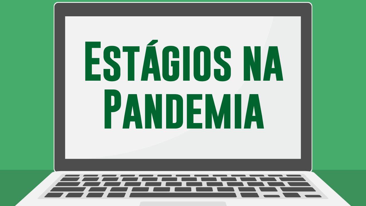 Estágios na pandemia
