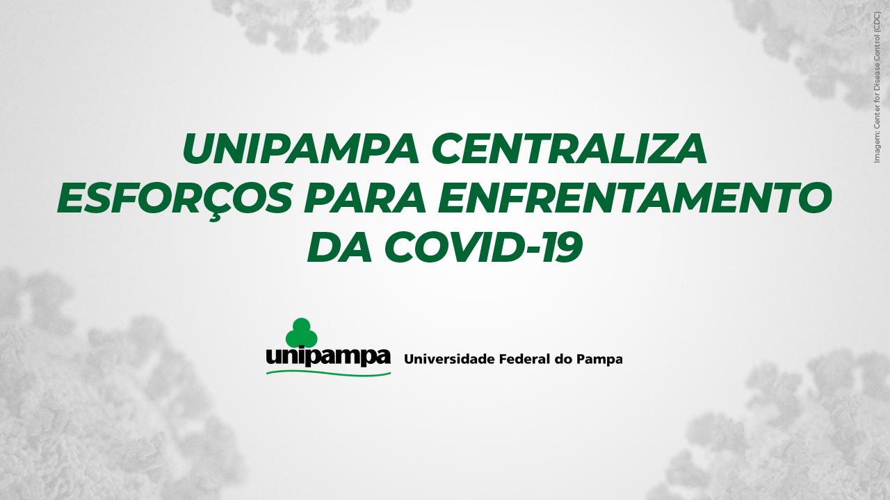 Unipampa centraliza esforços para enfrentamento da Covid-19