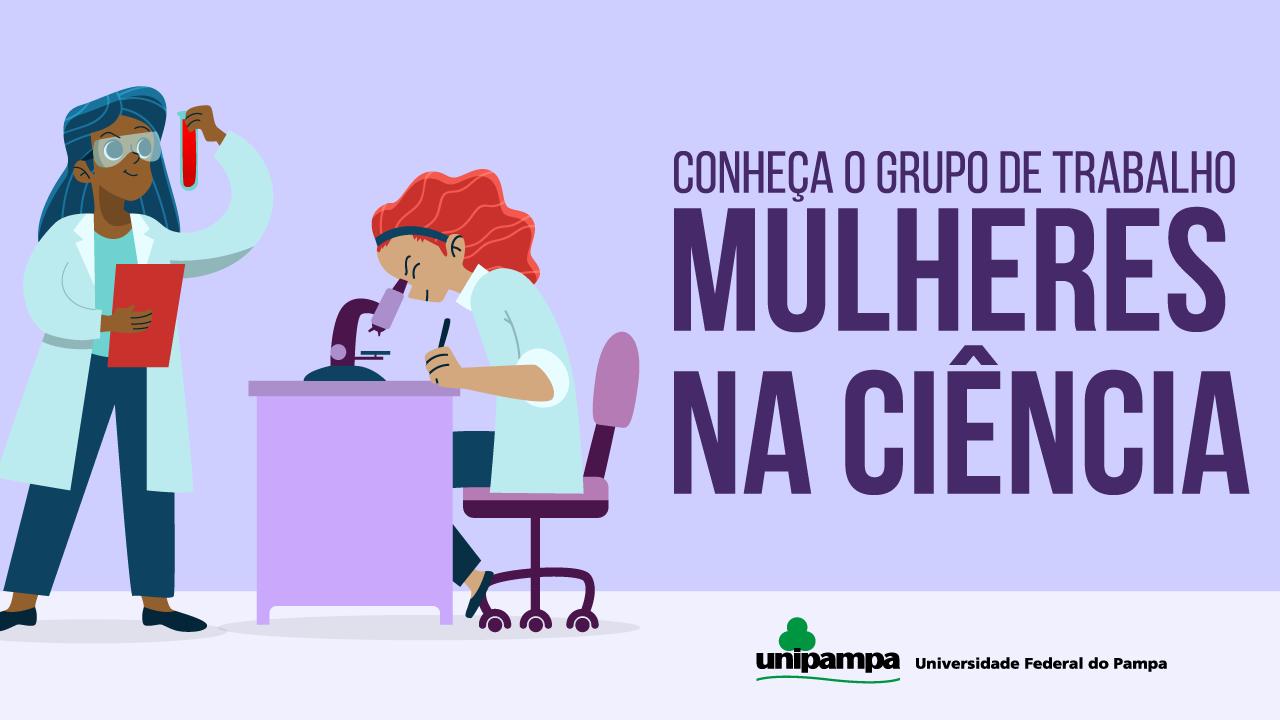 Conheça o Grupo de Trabalho Mulheres na Ciência da Unipampa
