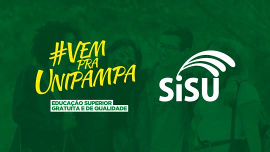 """Imagem contendo a hashtag #VemPraUnipampa, a palavra Sisu e o texto """"Educação Superior gratuita e de qualidade""""."""