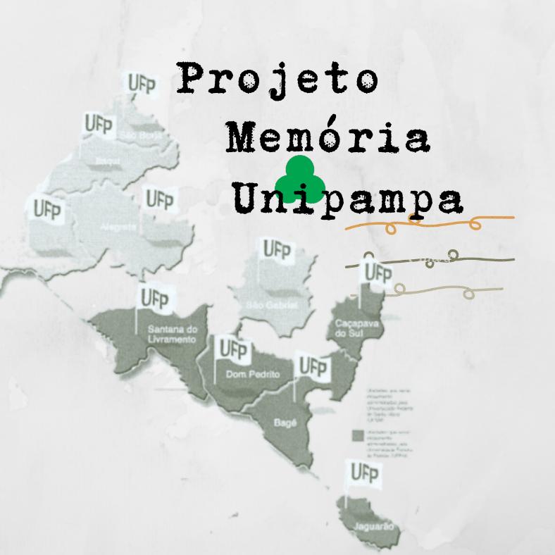 texto imitando maquina de escrever diz projeto memoria unipampa, sobre mapa apontando primeiras cidade da então UFP