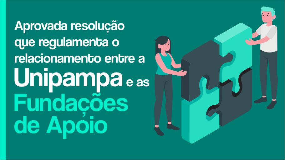 Aprovada resolução que regulamenta o relacionamento entre a Unipampa e as Fundações de Apoio