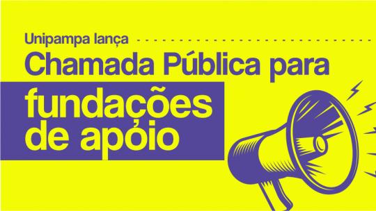 Unipampa lança Chamada Pública para fundações de apoio