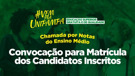 Chamada por Nota da Unipampa: Convocação para Matrícula dos Candidatos Inscritos