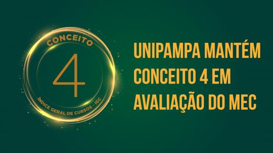 """Imagem contendo o texto """"Unipampa mantém conceito 4 em avaliação do MEC"""" à direita e com o número 4 em destaque à esquerda."""