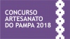 Concurso Artesanato do Pampa 2018
