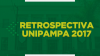 Fundo verde com textura da reitoria da Unipampa. Letra amarela escrito retrospectiva Unipampa 2017.