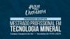 #VemPraUnipampa. Mestrado Profissional em Tecnologia Mineral. Campus Caçapava do Sul. Inscrições: De 17/10 a 05/11