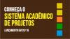 Sistema Acadêmico de Projetos estará disponível a partir do dia 20 de outubro