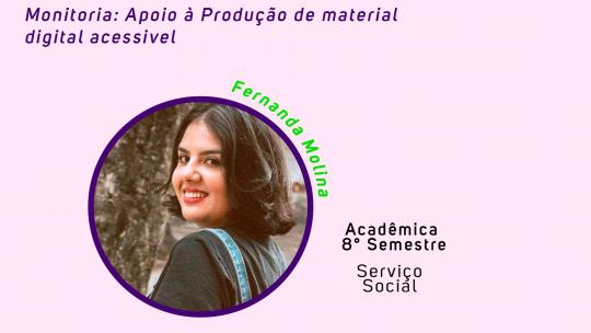 Procure a monitora Fernanda e tire suas dúvidas sobre a produção de material digital acessível